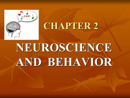 CHAPTER 2 CHAPTER 2 NEUROSCIENCE AND BEHAVIOR. Phrenology A <strong>theory</strong> of personality formulated in the 18 th and 19 centuries by German physician Franz Joesf.