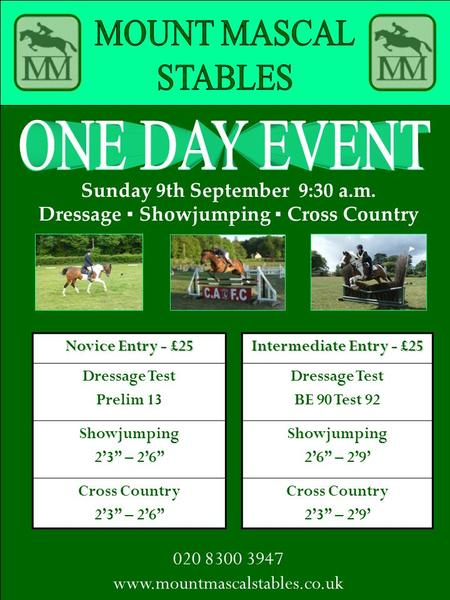 Sunday 9th September 9:30 a.m. Dressage ▪ Showjumping ▪ Cross Country Novice Entry - £25 Intermediate Entry - £25 Dressage Test Prelim 13 Dressage Test.