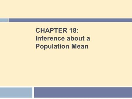 CHAPTER 18: Inference about a Population Mean