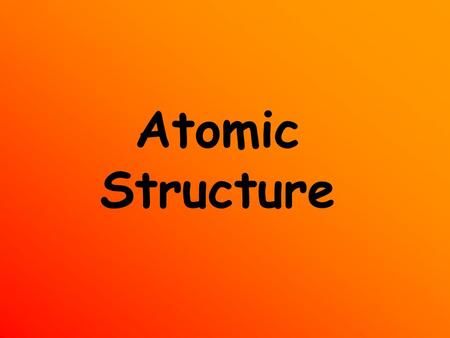Atomic Structure. Rules Of Atomic Structure 1.The Number of electrons = number of protons 2.Atomic Number = the number of protons/electrons 3.Atomic Mass.