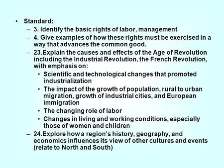 Standard: –3. Identify the basic rights of labor, management –4. Give examples of how these rights must be exercised in a way that advances the common.