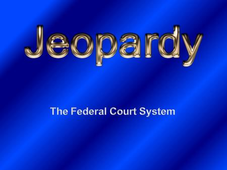 Influence Characteristics Federal Court System Selection How it works? 10 20 30 40 50 40 30 20 10 50 40 30 20 10 50 40 30 20 10 50 40 30 20 10.