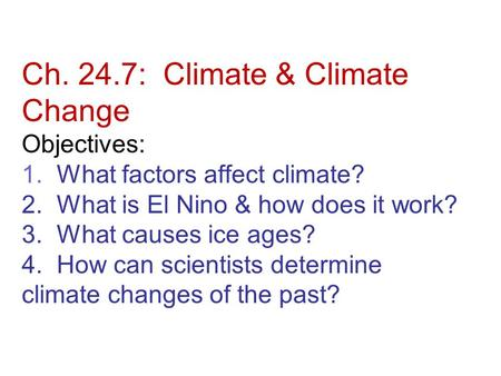 Ch : Climate & Climate Change Objectives: 1