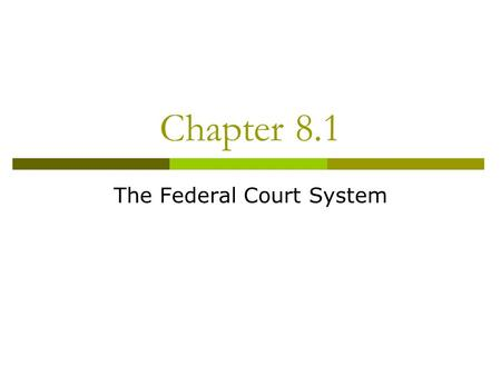 Chapter 8.1 The Federal Court System. Equal Justice for All  Courts settle civil disputes between private parties, a private party and the gov't or the.