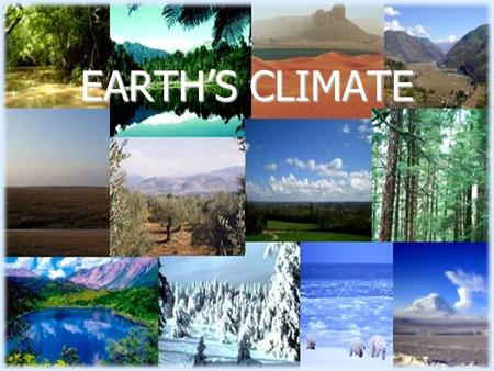 EARTH'S CLIMATE. Latitude – distance north or south of equator Elevation – height above sea level Topography – features on land Water Bodies – lakes and.