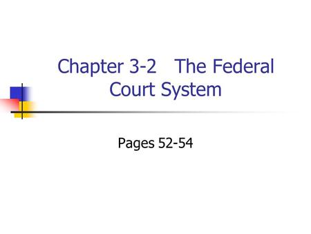 Chapter 3-2 The Federal Court System