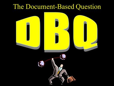 The Document-Based Question. What Is It? An essay question that requires you to interpret primary source documents. Documents might include the following: