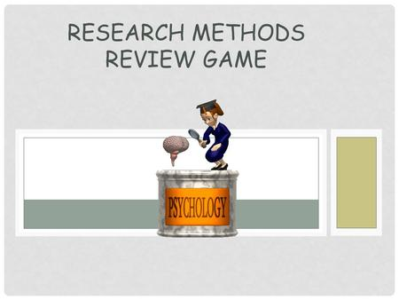 RESEARCH METHODS REVIEW GAME. A TESTABLE PROPOSITION THAT EXPRESSES A RELATIONSHIP BETWEEN VARIABLES. Hypothesis A variable is anything that can vary.