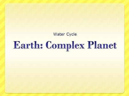 Water Cycle. Law of Conservation of Mass Matter & Energy move throughout the earth Nothing is created or destroyed.