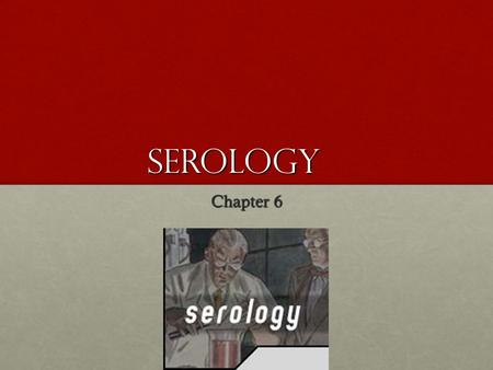 Serology Chapter 6. Three main questions Is this <strong>blood</strong>?Is this <strong>blood</strong>? Is this <strong>blood</strong> human?Is this <strong>blood</strong> human? What biochemical markers are found in the.