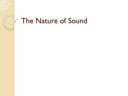 The Nature of Sound.