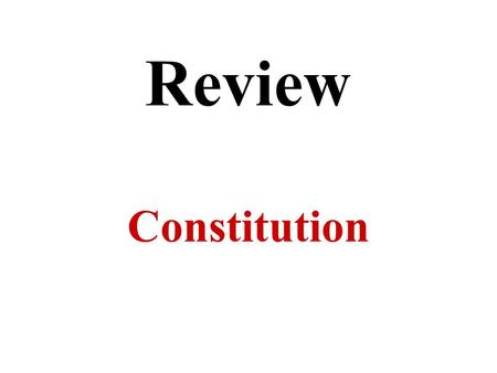 Review Constitution. What is the Bill of Rights? First ten amendments to the Constitution which guarantee personal freedoms.