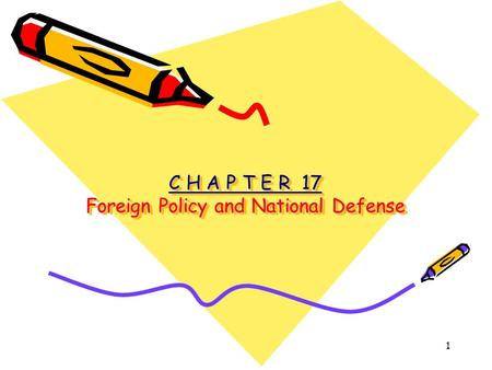 1 C H A P T E R 17 Foreign Policy and National Defense.