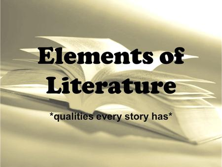 Elements of Literature *qualities every story has*