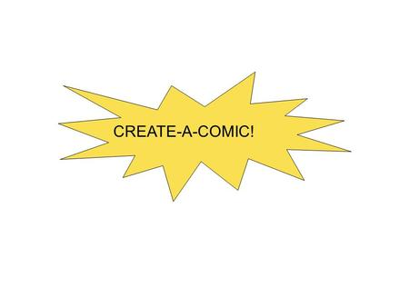 "Create-a-Comic! CREATE-A-COMIC!. Create a 12-box comic story that has all the critical ""literary"" elements. Allude to figurative language and provide."