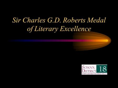 Sir Charles G.D. Roberts Medal of Literary Excellence