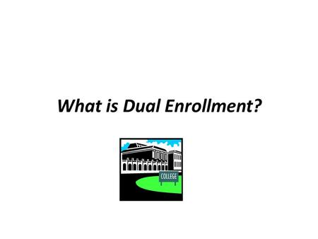 What is Dual Enrollment?. Dual Enrollment courses are offered to Bedford County high school students through Central Virginia Community College. A student.