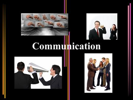 Communication. F OUNDATIONS OF C OMMUNICATION Communication is: –The act of transmitting information, thoughts, a verbal or written message –A process.