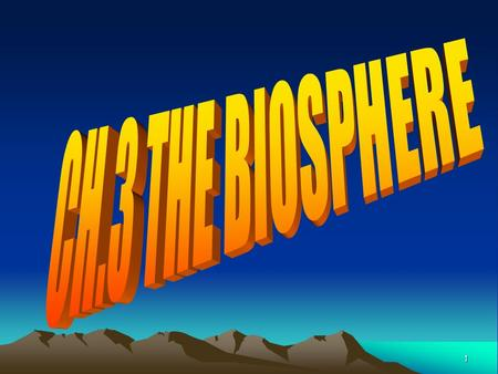 CH.3 THE BIOSPHERE.