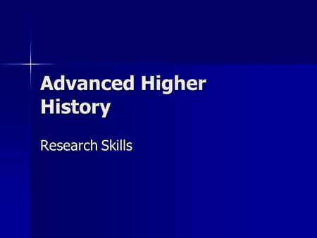 Advanced Higher History Research Skills. Research steps Clearly define your selected topic Clearly define your selected topic Identify appropriate keywords.