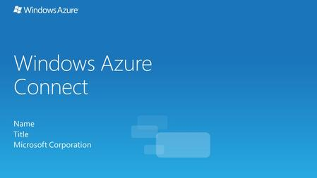 Windows Azure Connect Name Title Microsoft Corporation.
