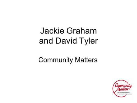 "Jackie Graham and David Tyler Community Matters. Quirk Report ""…optimising the use of public assets is not the primary objective: the over-riding goal."