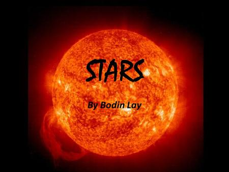 STARS By Bodin Lay. Types of Stars Main Sequence Stars - The main sequence is the point in a star's evolution during which it maintains a stable nuclear.