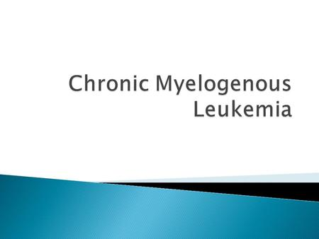  Myeloid Leukemias are heterogenous group of diseases characterized by infiltration of the blood, bone marrow, and other tissues by neoplastic cells.
