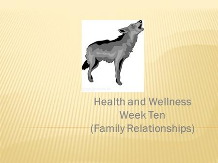 Health and Wellness Week Ten (Family Relationships)