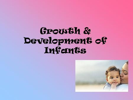 Growth & Development of Infants