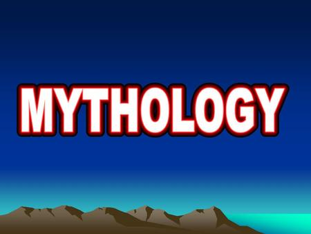 Ancient Greek Mythology What do I need to know? How does Ancient Greek mythology provide insight into the customs and values of the period? –What is.