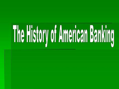 American Banking  Bank  An institution for receiving, keeping, and lending money-near your home.
