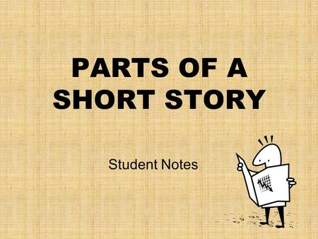 PARTS OF A SHORT STORY Student Notes.