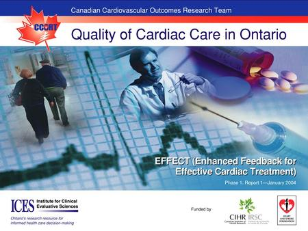 1 EFFECT STUDY www.ccort.ca/effect.asp. 2 EFFECT STUDY www.ccort.ca/effect.asp  Set national cardiac care benchmarks for hospitals to work towards 