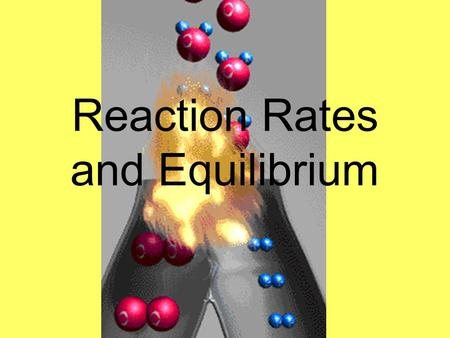 Reaction Rates and Equilibrium. What is meant by the rate of a chemical reaction? Can also be explained as the speed of he reaction, it is the amount.