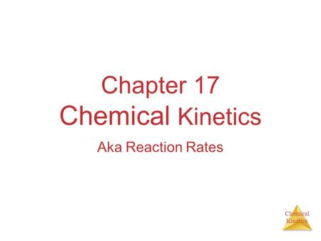 Chemical Kinetics Chapter 17 Chemical Kinetics Aka Reaction Rates.
