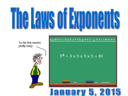 Exponents Power base exponent 53 53 means 3 factors of 5 or 5 x 5 x 5.