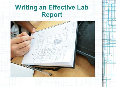 Writing an Effective Lab Report