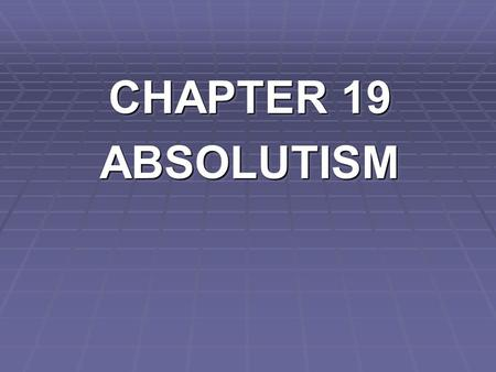 CHAPTER 19 ABSOLUTISM ABSOLUTISM. A FLEET OF WARSHIPS IN SPAIN.