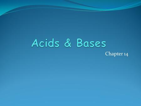 Chapter 14. 2 Arrhenius Concept: Acids produce H + in solution, bases produce OH  ion. In aqueous solutions. Brønsted-Lowry: Acids are H + donors, bases.