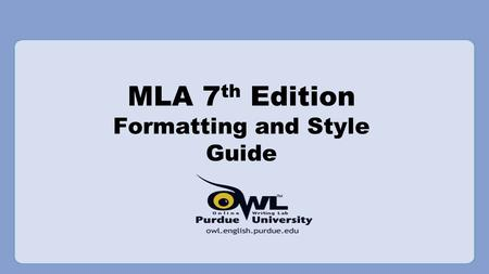 "MLA 7 th Edition Formatting and Style Guide. Format: General Guidelines 1. Type on white 8.5"" x 11"" paper 2. Double-space everything 3. Use 12 pt. Times."