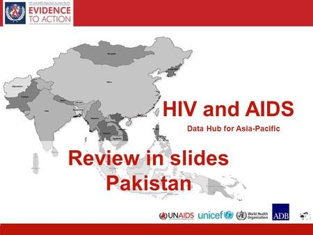 1 HIV and AIDS Data Hub for Asia-Pacific Review in slides Pakistan.