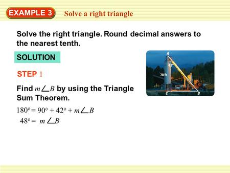 EXAMPLE 3 Solve a right triangle