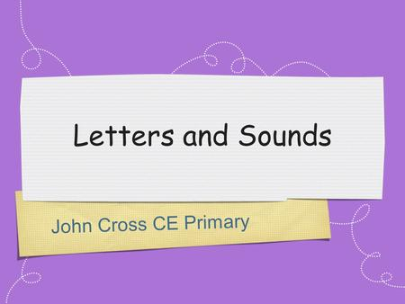 Letters and Sounds John Cross CE Primary.