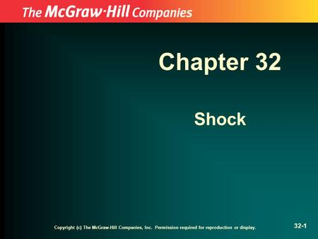 Chapter 32 Shock Copyright (c) The McGraw-Hill Companies, Inc. Permission required for reproduction or display.