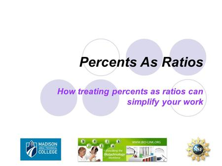 Percents As Ratios How treating percents as ratios can simplify your work.
