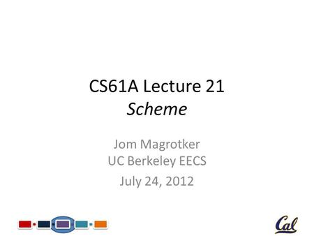 CS61A Lecture 16 Mutable Data Structures Jom Magrotker UC