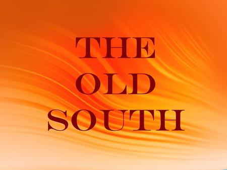 The Old South. Images of the Old South Gone with the Wind Whites a natural __________ Stable agrarian society Paternalistic white planters Kind to slaves.