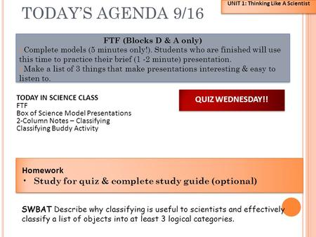 TODAY'S AGENDA 9/16 FTF (Blocks D & A only) 1. Complete models (5 minutes only!). Students who are finished will use this time to practice their brief.