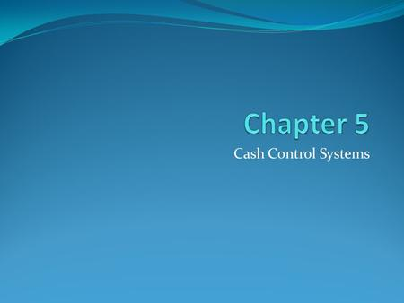 Cash Control Systems. 2 12. Checking accounts Pages 119 - 121 Checking account– a bank account from which payments can be ordered by a depositor Endorsement–